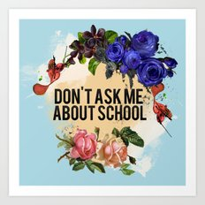 Don't Ask Me About School - Color Art Print