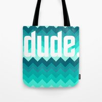the dude Tote Bags featuring dude. by Katrina Berlin Design