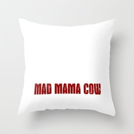 Mad Mama Cow Throw Pillow
