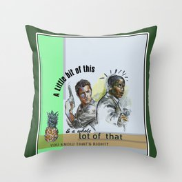 """""""A Little bit of this & a Whole Lot of That"""" - Psych Quotes Throw Pillow"""