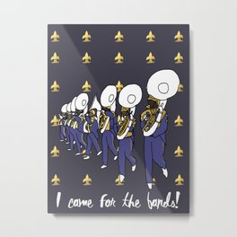 Mardi Gras - I Came for the Bands! Metal Print