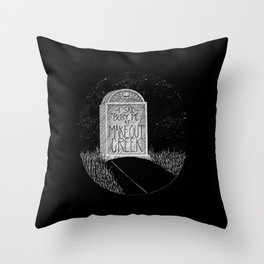 Bury Me at Makeout Creek Throw Pillow