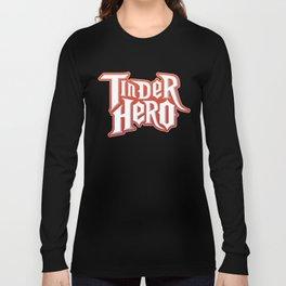 Tinder Hero Long Sleeve T-shirt