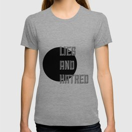 Lies and Hatred v1 T-shirt