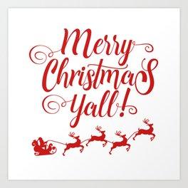 MERRY CHRISTMAS YALL Art Print
