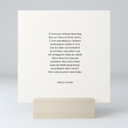 Typewriter Style Quote ((Pablo Neruda)) Mini Art Print