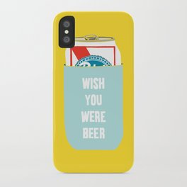 Wish You Were Beer iPhone Case