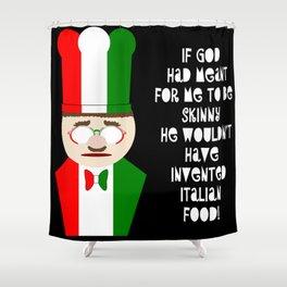 Funny Italian Chef Skinny Food Shower Curtain
