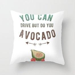 Do You Avocado Throw Pillow