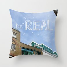 be REAL Throw Pillow
