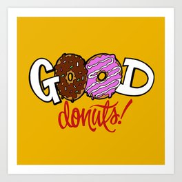 Good Donuts! Art Print