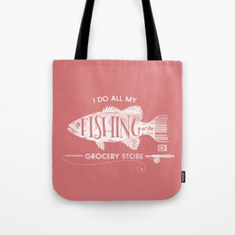 Fishin' Fo' Life Tote Bag