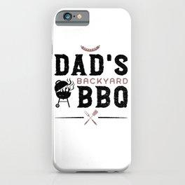 Dad's Backyard BBQ iPhone Case