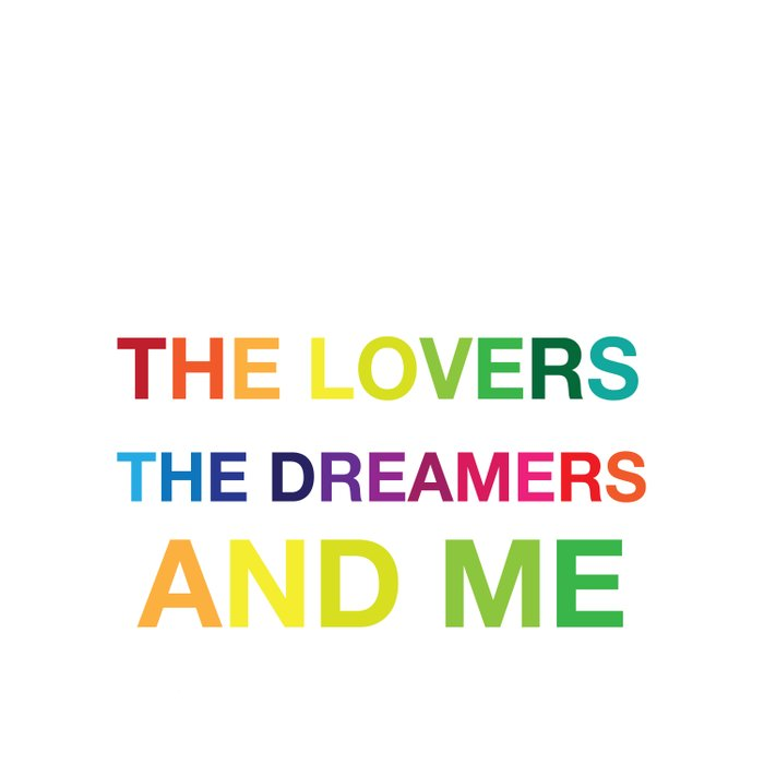 The Lovers, The Dreamers, and Me Comforters