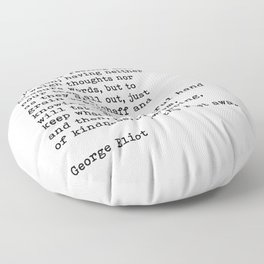 Oh The Comfort Of Feeling Safe With A Person, George Eliot Quote Floor Pillow