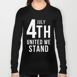 4th July United We Stand Long Sleeve T-shirt