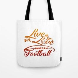 LIVE - LOVE - FOOTBALL Tote Bag