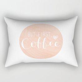 But First, Coffee Rectangular Pillow