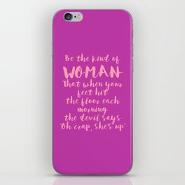 Be The Kind Of Woman That... - Fuchsia Pink iPhone Skin