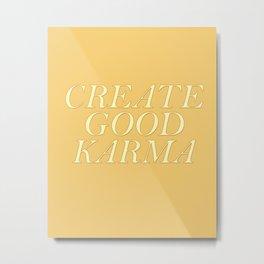 Create good karma - lovely positive humour lettering Metal Print