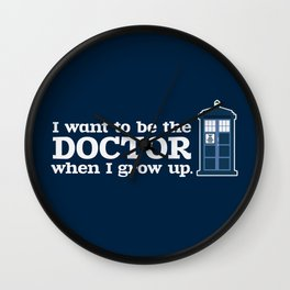 In Good Time (I Want To Be The Doctor When I Grow Up) Wall Clock