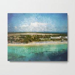 Explore. Dream. Discover. Metal Print