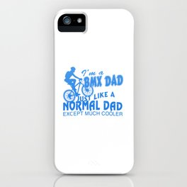 I'M A BMX DAD iPhone Case