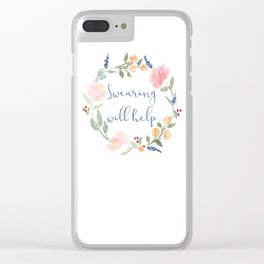 Swearing Will Help Motivational Art Quote Print Clear iPhone Case