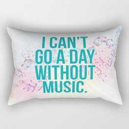 A Day Without Music Quote Rectangular Pillow