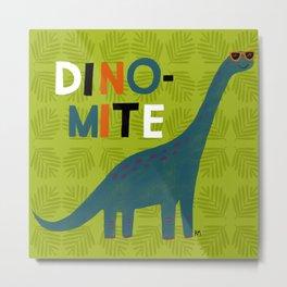 You're Dino-mite! Dinosaur Metal Print