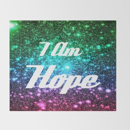 Galaxy Quotes: I AM Hope Throw Blanket
