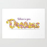 Believe in your dreams Art Print Art Print