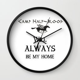 Camp-half blood will always be my home Wall Clock