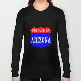 Produce Of Arizona Long Sleeve T-shirt