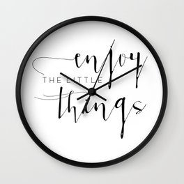 Signs for the Home / Enjoy the Little Things / Signs for Home / Signs with Sayings / Gift for Friend Wall Clock