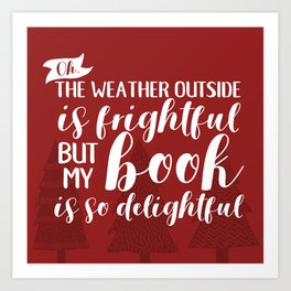 The Weather Outside is Frightful (Red) Art Print