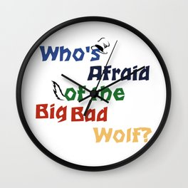 Who's Afraid of the Big Bad Wolf? Wall Clock