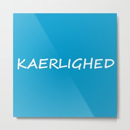 Kaerlighed, Danish Love Metal Print