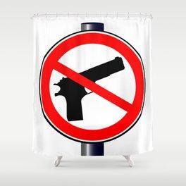 No Guns Alowed Shower Curtain
