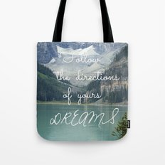 Follow the directions of your Dreams Tote Bag