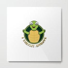 Turtley Approve Metal Print