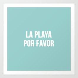 La Playa Por Favor Art Print