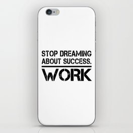 Stop Dreaming About Success - Work Hustle Motivation Fitness Workout Bodybuilding iPhone Skin