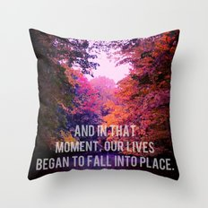 And In That Moment, Our Lives Began To Fall Into Place Throw Pillow