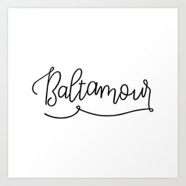 Baltimore, BaltAmour Art Print