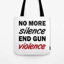 No More Silence. End Gun Violence Tote Bag
