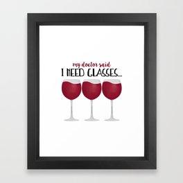 My Doctor Said I Need Glasses... Framed Art Print
