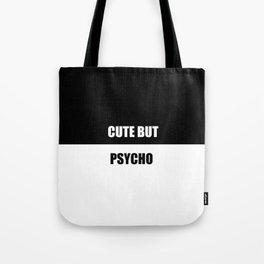 cute but psycho funny quote Tote Bag