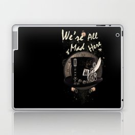 We're All Mad Here (Steampunk) Laptop & iPad Skin