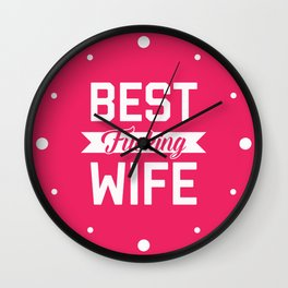 Best Fucking Wife, Funny Quote Wall Clock